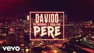 Download Davido - Pere (Official ) ft. Rae Sremmurd, Young Thug MP3 song and Music Video
