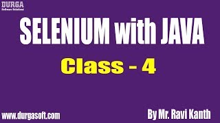 SELENIUM with JAVA Online Training || Class - 4 || by Mr. Ravi Kanth Lella