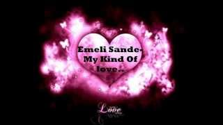 Emeli Sande - My Kind Of Love Lyrics HD
