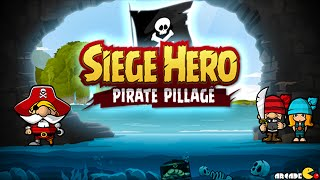 Siege Hero: Pirate Pillage Walkthrough
