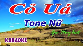 Karaoke - Cỏ Uá - Tone Nữ - Nhạc Sống - gia huy beat