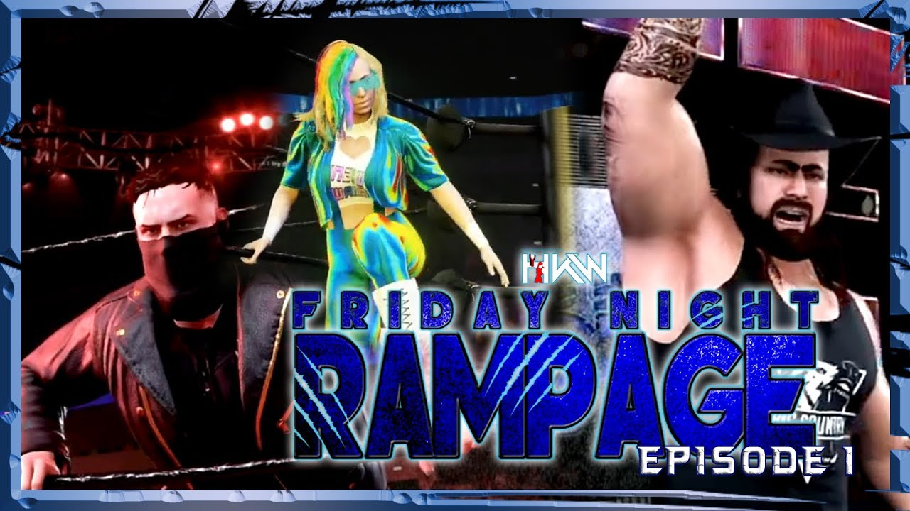HKW Friday Night Rampage - WWE2K19 Universe Mode - Episode 1