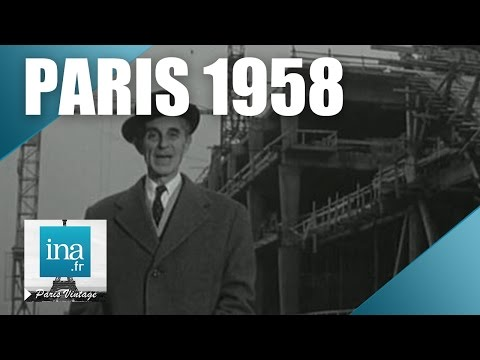 1958 : le plus grand chantier du monde est à Paris | Archive INA