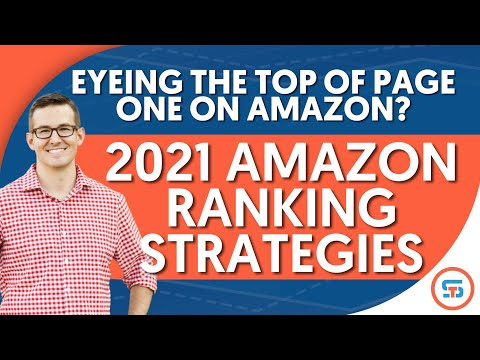 2021 Amazon Ranking Strategies - Product Launch Strategies to Get to the Top of Page One on Amazon