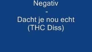 Negativ - Dacht je nou echt (THC Diss)