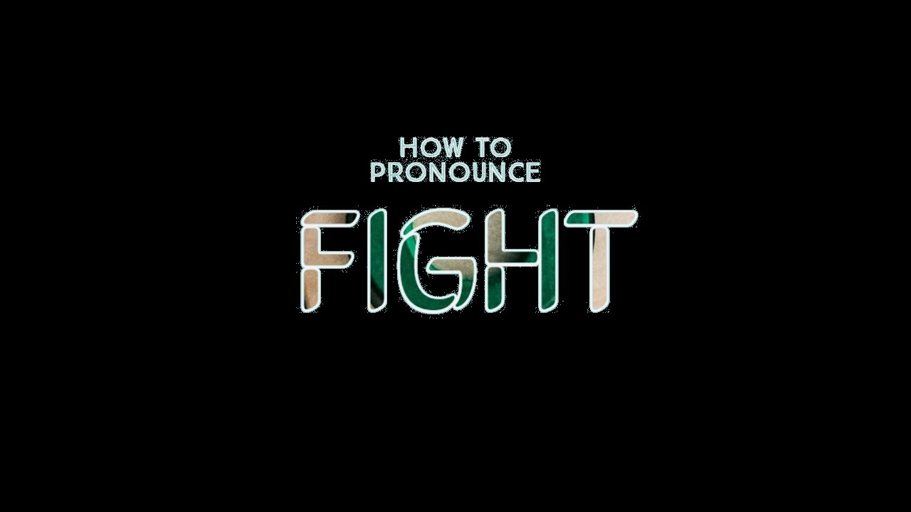 How to Pronounce Fight in British English - How to Speak English Like a  Native Speaker