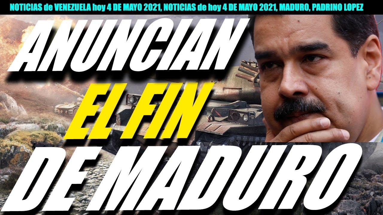 NOTICIAS de VENEZUELA hoy 4 DE MAYO 2021, NOTICIAS de hoy 4 DE MAYO 2021, MADURO, PADRINO LOPEZ