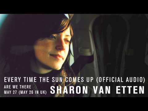 "Sharon Van Etten - ""Every Time The Sun Comes Up"" (Official Audio)"