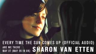 """Sharon Van Etten - """"Every Time The Sun Comes Up"""" (Official Audio)"""