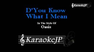 D'You Know What I Mean (Karaoke) - Oasis
