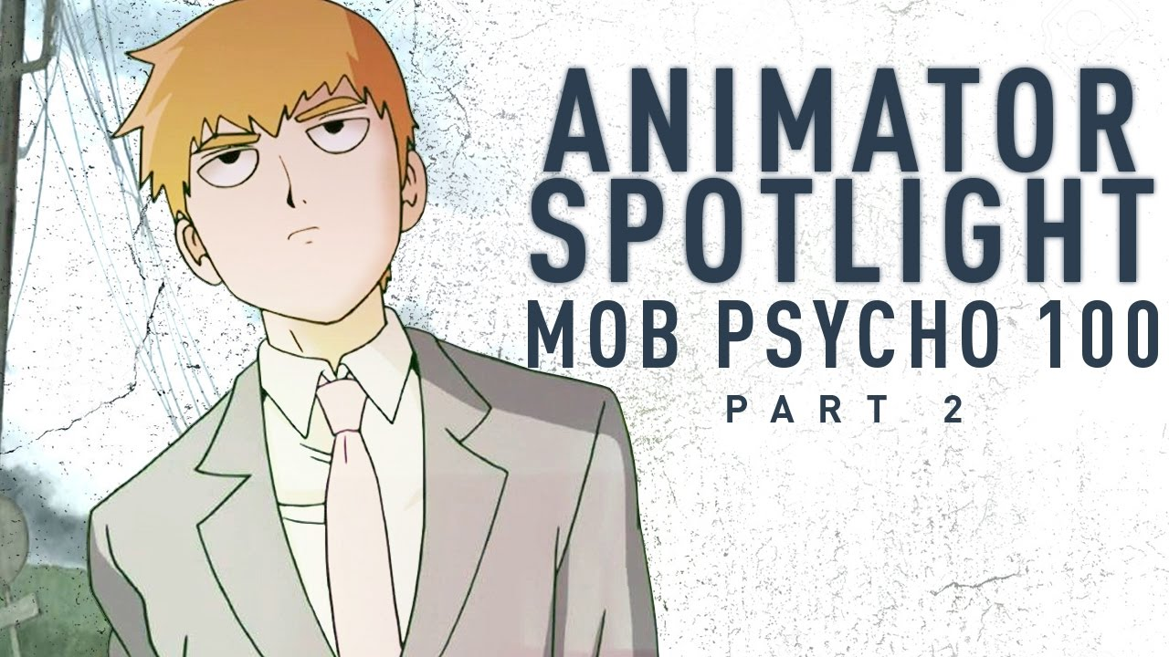 Breaking Down Mob Psycho 100's Incredible Animation [Episodes 2-12] | Animator Spotlight