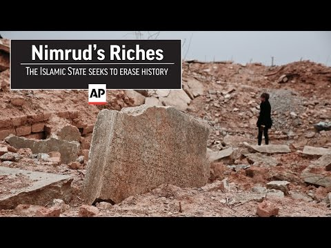 Nimrud's Riches: The Islamic State's efforts to erase history