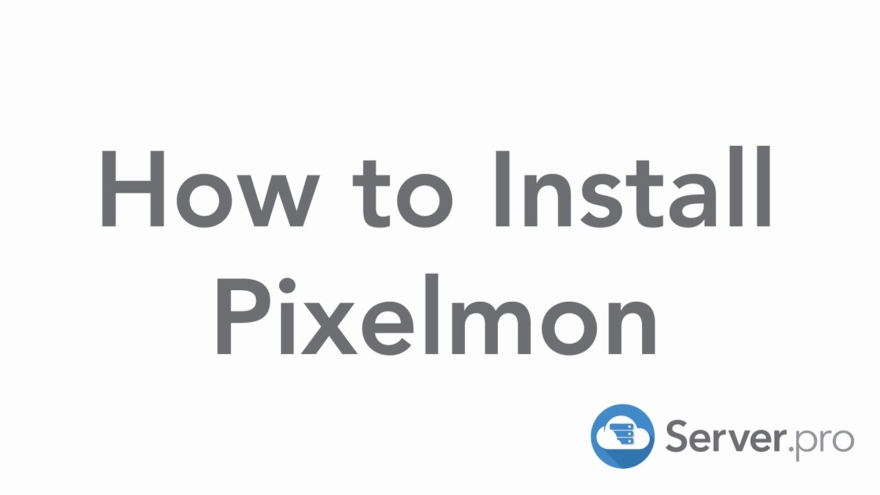 How To Install Pixelmon For Your Minecraft Server Serverpro
