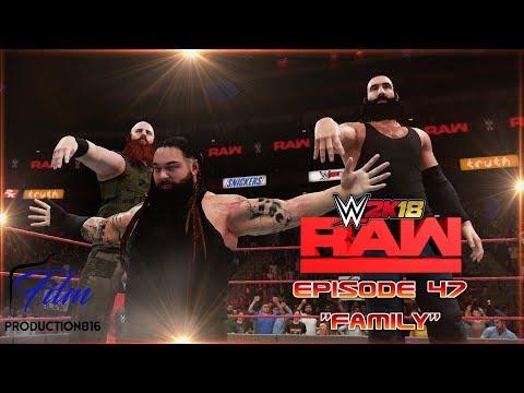 "WWE 2K18 Monday Night Raw Story Mode Episode 47""Family"""