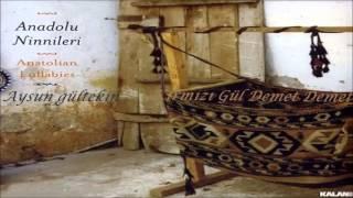 Aysun Gültekin - Kırmızı Gül Demet Demet [ Anadolu Ninnileri © 2006 Kalan Müzik ]