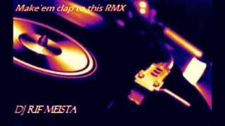 eric b rakim make em clap to this hip hop be bop don t stop rif meista rmx mp4