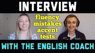 Learning English, Making mistakes, Practicing with native speakers /Interview with The English Coach