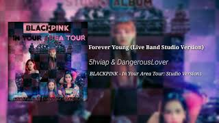 BlΛƆkpiИk - forever young (live band version) [in your area tour: studio album] *read desc.