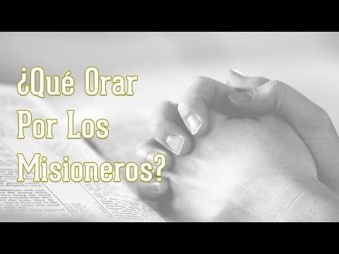 ¿Qué Orar Por Los Misionero? - Misionero Israel Alvarez (Belize)