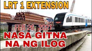 LRT 1 EXTENSION | HETO NA SA GITNA NA NG ILOG | PARAÑAQUE RIVER UPDATE AS OF FEB 26, 2021 | HABA NA