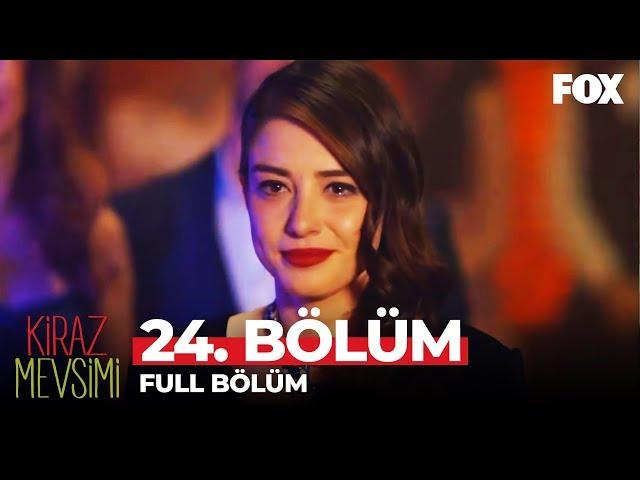 Kiraz Mevsimi > Episode 24