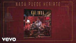 Kalimba - Nada Puede Herirte (Audio – Cena para Desayunar)