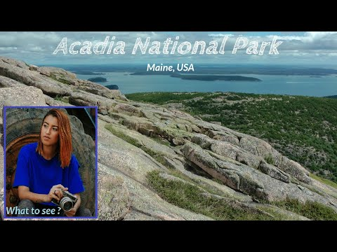 WHAT TO SEE in Acadia National Park, Maine, USA
