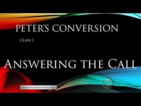 "Peter's Conversion Study 1: ""Answering the Call"""