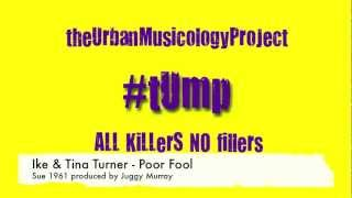 Ike & Tina Turner - Poor Fool (tUmp#26)