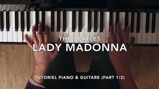 Lady Madonna (Beatles) - Tutoriel Piano & Guitare (Part 1/2)