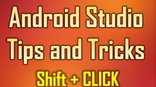 Android Studio Tips and Tricks 1  -  Shift plus click to close any file that is opened in the editor