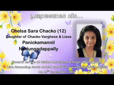 Funeral Service Live Streaming of Chelsa Sara Chacko, Panickamannil by Stalin Studio