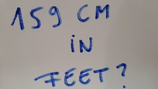159 Cm In Feet Youtube