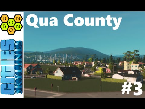 Cities Skylines: Qua County - Part 03 - Basic Infrastructure and First Commercial