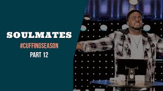 Soulmates | Cuffing Season | (Part 12 ) | Jerry Flowers