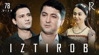 Iztirob (o'zbek serial) | Изтироб (узбек сериал) 78-qism