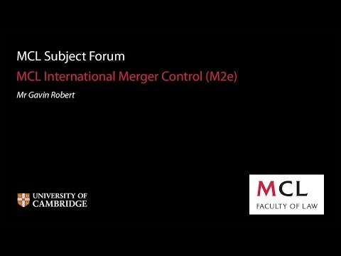 MCL Subject Forum 2013: (M2e) International Merger Control