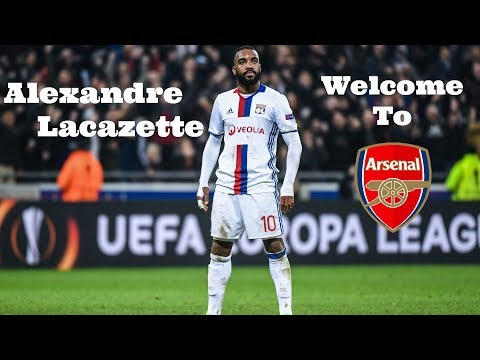 Alexandre Lacazette - Welcome to Arsenal 2017 | Amazing Goals & Skills 2016/17