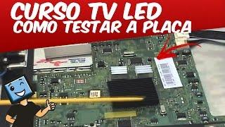 CURSO CONSERTO EM TV LED / COMO TESTAR A PLACA