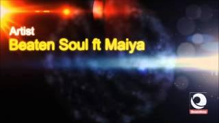 Beaten Soul ft Maiya - Fool (Spiritual Blessings Vocal Mix) TEASER