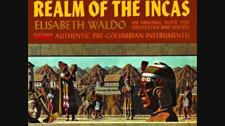 Elisabeth Waldo - Realm of the Incas (1961)  Full vinyl LP