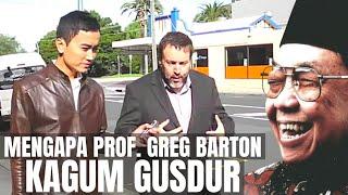 Prof Greg Barton | Mengapa Saya Kagum Gus Dur