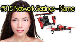 Tutorial #015 Network Settings Product Name, Parrot Bebop Drone - Quadcopter With HD Camera