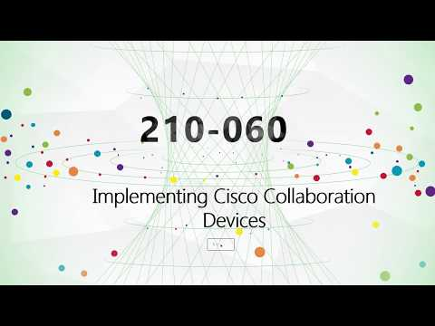 210-060 Implementing Cisco Collaboration Devices v1.0 dumps|CertTree