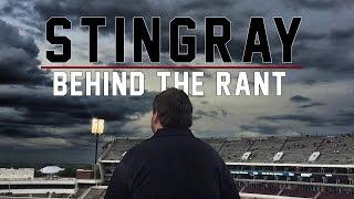 Stingray: Behind the Rant