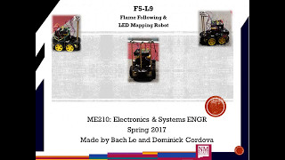 nmsu me210 hardware project f5 l9 flame following and led mapping robot spring 2017