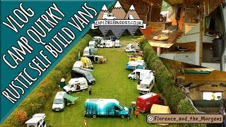 Camp Quirky Amazing Rustic Self-Build Camper Van Vlog with Florence and the Morgans