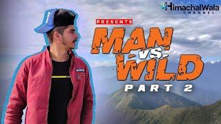 Man Vs Mountain 🔥 Part - 2 | Highest Mountain Trek | Himachal Wala