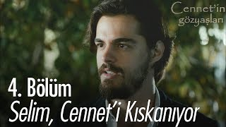 Selim Cennet I Kıskanıyor Cennet In Gözyaşları 4 Bölüm