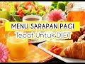 TIPS DIET : Menu Makan Pagi (Sarapan) yang Tepat untuk DIET